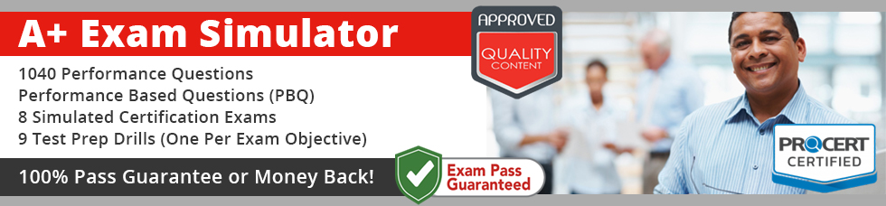 Our A+ practice test: 1,080 questions, 8 complete exam simulations plus 9 Domain Drills (one for each exam objective)